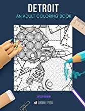 DETROIT: AN ADULT COLORING BOOK: A Detroit Coloring Book For Adults
