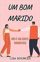 UM BOM MARIDO: Não é um conto romântico