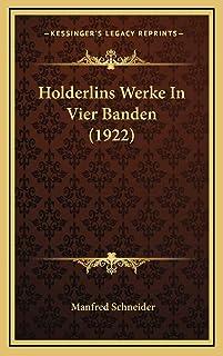 Holderlins Werke In Vier Banden (1922)