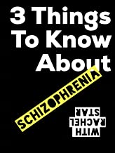 3 Things to Know About Schizophrenia