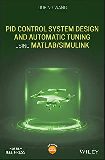 Pid Control System Design and Automatic Tuning Using Matlab/Simulink: Design and Implementation using MATLAB/Simulink