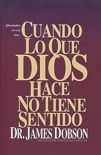 Cuando lo que Dios hace no tiene sentido (Spanish Edition)