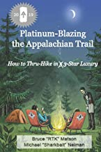 Platinum-Blazing the Appalachian Trail: How to Thru-hike in 3-Star Luxury