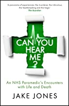 Can You Hear Me?: An NHS Paramedic's Encounters with Life and Death (English Edition)