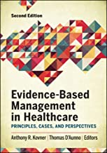 Evidence-Based Management in Healthcare: Principles, Cases, and Perspectives, Second Edition (AUPHA/HAP Book)