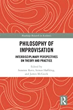 Philosophy of Improvisation: Interdisciplinary Perspectives on Theory and Practice (Routledge Research in Aesthetics) (Eng...
