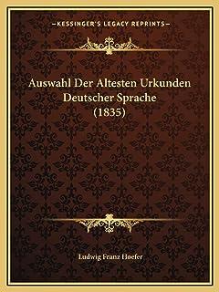 Auswahl Der Altesten Urkunden Deutscher Sprache (1835)