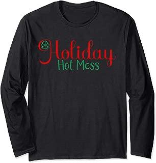 Holiday Hot Mess Long Sleeve Tshirt for Christmas