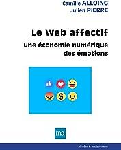Livres Le Web affectif: Une économie numérique des émotions (Etudes & controverses) PDF