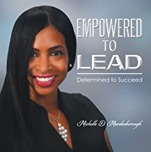 Empowered to Lead: Determined to Succeed