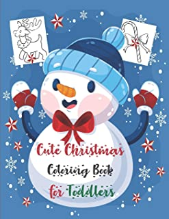 Cute Christmas Coloring Book for Toddlers: Children Activity Pages to Color - Holiday Present for Kids, Preschoolers. Boys...