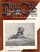 Full Cry Magazine - April 1949 Issue - Published Exclusively For The Coonhound & Treehound Enthusiast