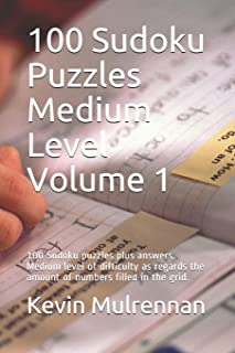 100 Sudoku Puzzles Medium Level Volume 1: 100 Sudoku puzzles plus answers. Medium level of difficulty as regards the amoun...
