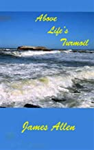 Above Life's Turmoil(Newly Revised Edition)(Annotated)