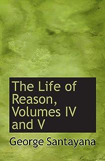 The Life of Reason, Volumes IV and V