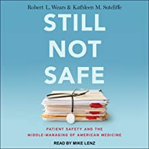 Still Not Safe: Patient Safety and the Middle-Managing of American Medicine