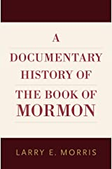 A Documentary History of the Book of Mormon Kindle Edition