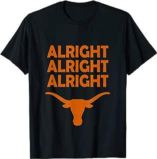 Texas Football Alright Alright Alright Long Horn Gift T-Shirt