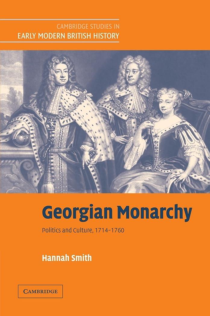 社交的道路磁器Georgian Monarchy: Politics and Culture, 1714 - 1760 (Cambridge Studies in Early Modern British History)