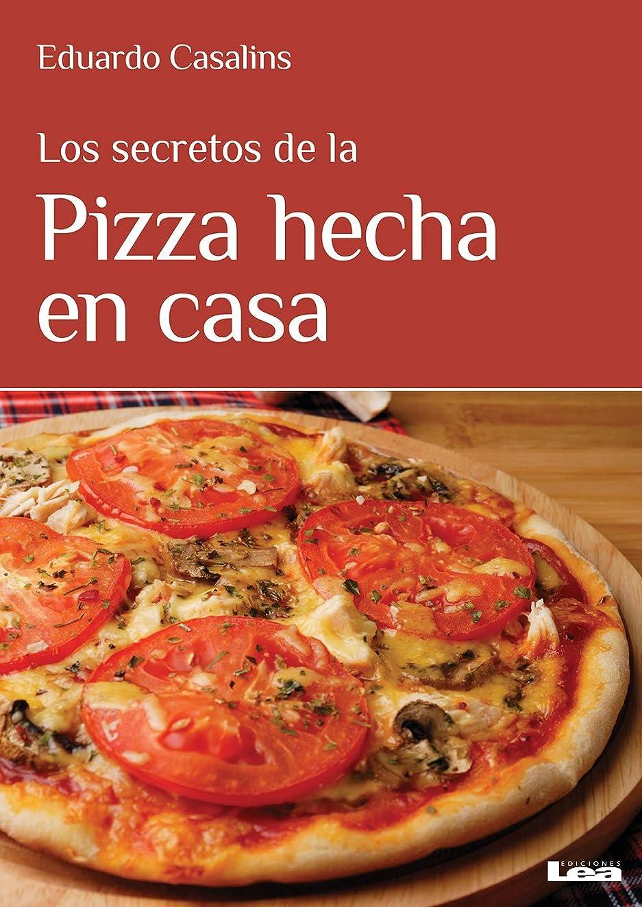 Los secretos de la pizza hecha en casa (Spanish Edition)