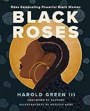 Black Roses: Odes Celebrating Powerful Black Women