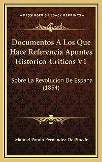 Documentos A Los Que Hace Referencia Apuntes Historico-Criticos V1: Sobre La Revolucion De Espana (1834)