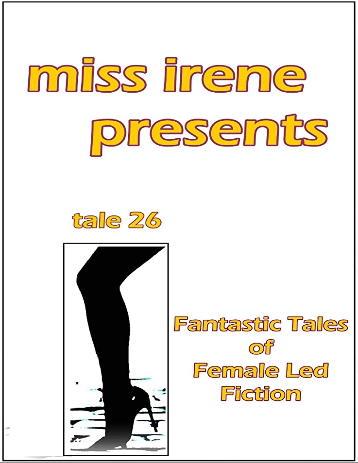 厄介なバトル計算するMiss Irene Presents - Tale 26 (English Edition)