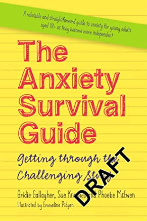 The Anxiety Survival Guide: Getting through the Challenging Stuff (English Edition)