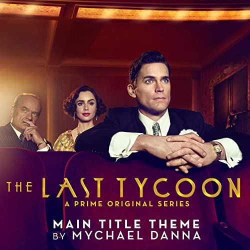 The Last Tycoon (Main Title Theme from the Prime Original Series)