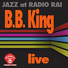 Jazz At Radio Rai: B. B. King Live (feat. Edward Rowe, Joseph Burton, Bobby Forte, Cato Walker III, Luis Hubert, Modern Ron Levy, Wilbert Freeman, Jess Freeman) [Via Asiago 10]