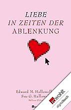 Liebe in Zeiten der Ablenkung (German Edition)