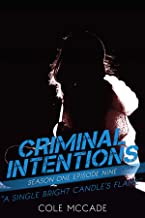 CRIMINAL INTENTIONS: Season One, Episode Nine: A SINGLE BRIGHT CANDLE'S FLAME