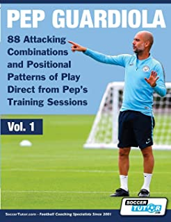 Pep Guardiola - 88 Attacking Combinations and Positional Patterns of Play Direct from Pep's Training Sessions (1)