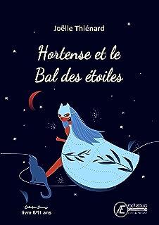 Hortense et le bal des étoiles: Roman jeunesse (French Edition)