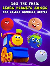 Learn Planets Songs, Abc, Colors, Numbers, Shapes - Bob The Train