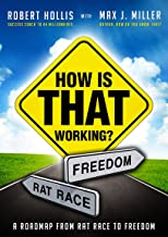 How Is That Working?: A Roadmap from Rat Race to Freedom (English Edition)