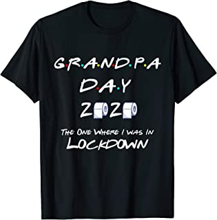 Grandpa Day 2020 The One Where i Was LOCKDOWN Perfect Gift T-Shirt