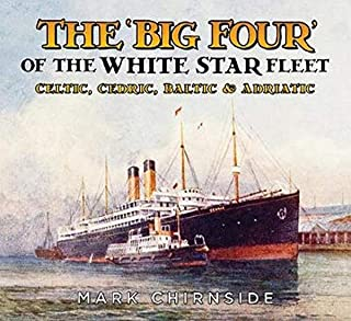 The 'Big Four' of the White Star Fleet: Celtic, Cedric, Baltic and Adriatic