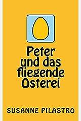 Peter und das fliegende Osterei Kindle Ausgabe