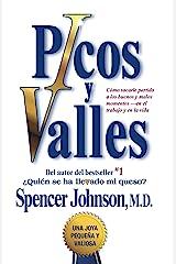 Picos y valles (Peaks and Valleys) (Spanish edition): Cómo sacarle partido a los buenos y malos momentos (Atria Espanol) Kindle Edition