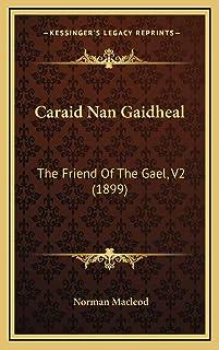 Caraid Nan Gaidheal: The Friend Of The Gael, V2 (1899)