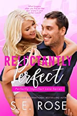 Reluctantly Perfect: An Enemies to Lovers Romantic Comedy (Perfectly Imperfect Love Series Book 5) Kindle Edition