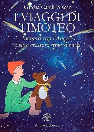 Viaggi di Timoteo (I): Incontri con l'Angelo e altre creature straordinarie