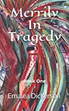 Merrily In Tragedy: Book One (Merrily We Live)