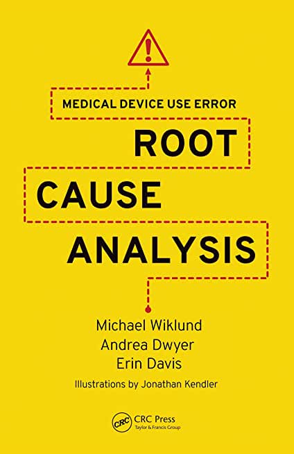 Medical Device Use Error: Root Cause Analysis (English Edition)