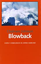 Blowback. Costes y Consecuencias del Imperio Americano (Spanish Edition)