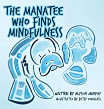 The Manatee Who Finds Mindfulness
