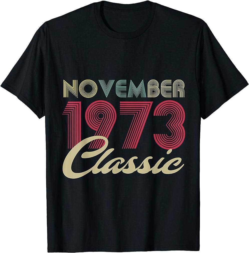 Classic November 1973 Bday Men Women Gifts 47th Birthday T-shirt