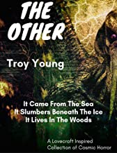 The Other: A Compilation of Lovecraft Inspired Short Stories of Horror
