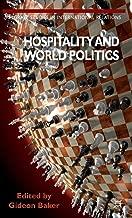 Hospitality and World Politics (Palgrave Studies in International Relations)